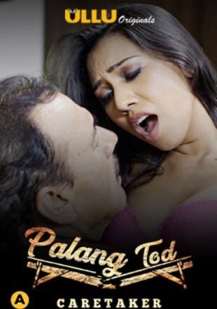 Palang Tod: Caretaker 2021 Hindi Episode HDRip 720p
