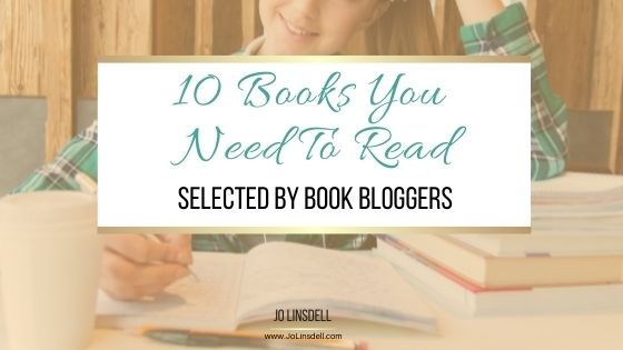 10 Books You Need To Read Selected by Book Bloggers