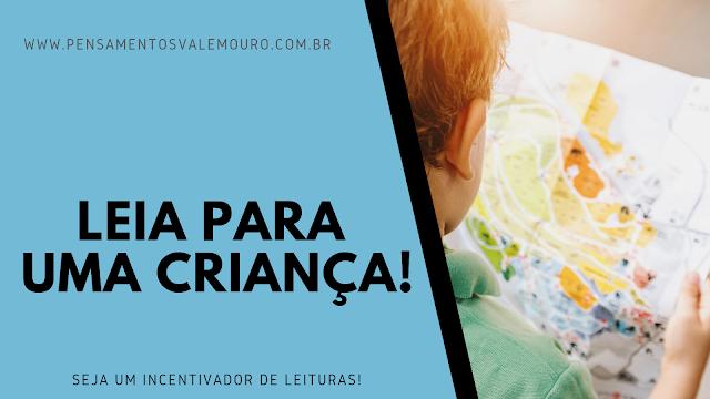 Literatura Infantil, Livros infantis, Dicas de como incentivar leituras, Crianças, pensamentos Valem Ouro, blog Literário, Vanessa Vieira