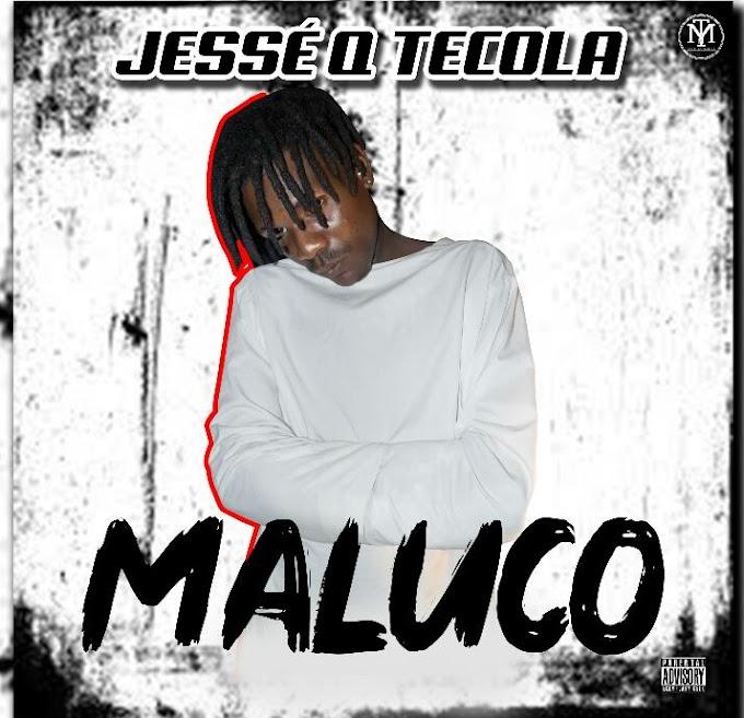 Jessé Q Tecola - Maluco