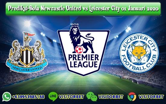 Prediksi Skor Newcastle United vs Leicester City 01 Januari 2020