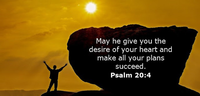 May he give you the desire of your heart and make all your plans succeed.