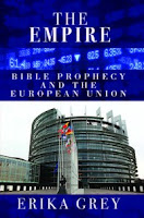 The Empire-Bible Prophecy and the European Union, Revived Roman Empire