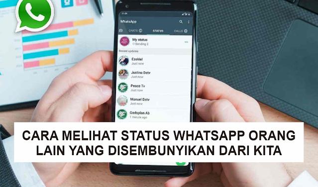 Cara Melihat Status Whatsapp Orang Lain yang Disembunyikan dari Kita Tanpa Aplikasi Tambahan
