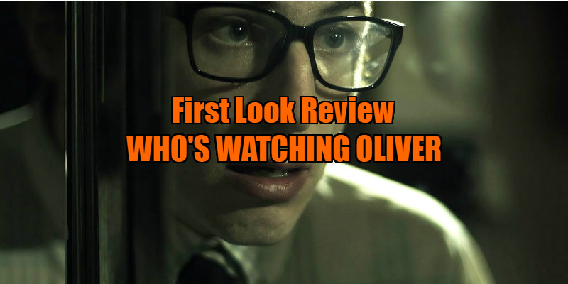 WHO'S WATCHING OLIVER review