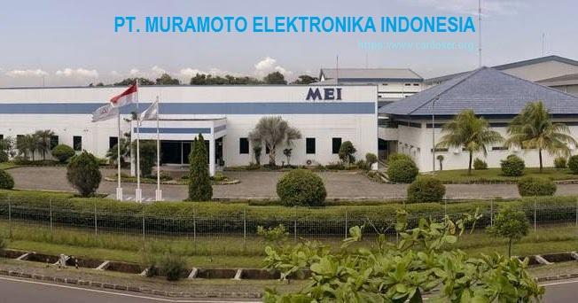 Terbaru 2018 Lowongan Operator Produksi PT. MEI ( Muramoto Elektronika Indonesia )