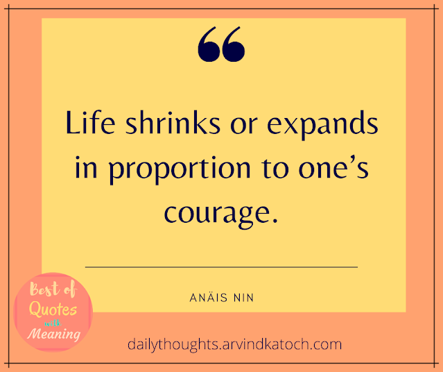 Life, shrinks, courage, daily thought,