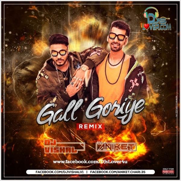 Gall Goriye Remix DJ Aniket x DJ Vishal