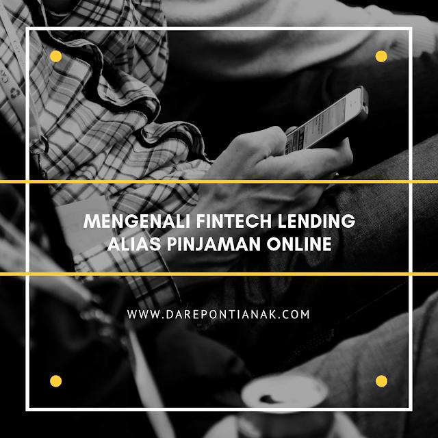 Mengenali Fintech Lending Alias Pinjaman Online
