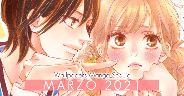 Wallpapers Manga Shoujo: Marzo 2021