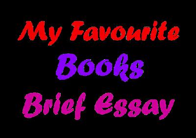 My Favourite Book Brief Essay