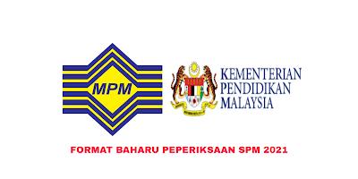 Format Baharu Peperiksaan SPM Tahun 2021