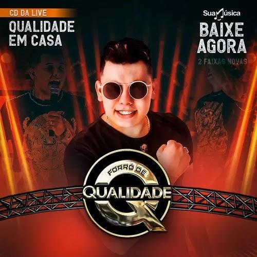 Forro de Qualidade - Ao Vivo Live - #QualidadeEmCasa - Abril - 2020