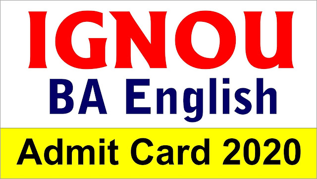 IGNOU BA English Hall Ticket, ignou ba english hall ticket,  ignou admit card, ignou ba english admit card