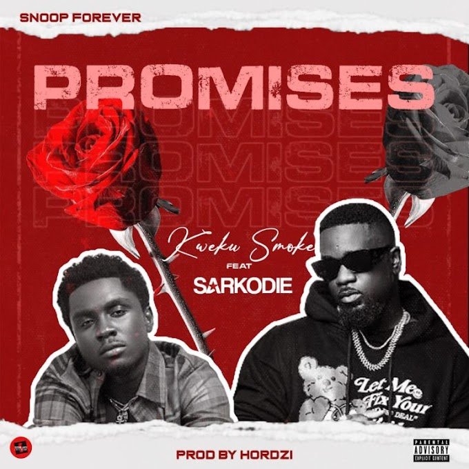 Kweku Smoke x Sarkodie – Promises  (Produced. by Hordzi)