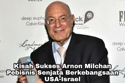 Kisah Sukses Arnon Milchan, Pebisnis Senjata Kebangsaan USA-Israel