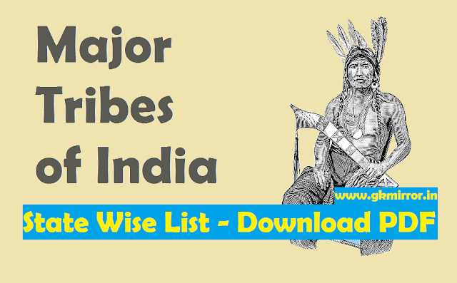 Major Tribes of India: Complete State Wise List - Download PDF Here
