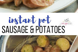 Creamy Sausage and Potatoes: Instant Pot or Skillet