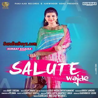 http://sandhuboyz.com/album/51615/salute-vajde-nimrat-khaira.html