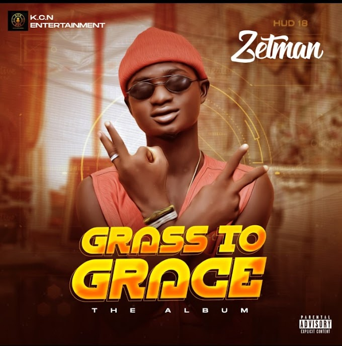 ALBUM: Zetman - Grass To Grace (Full Album)