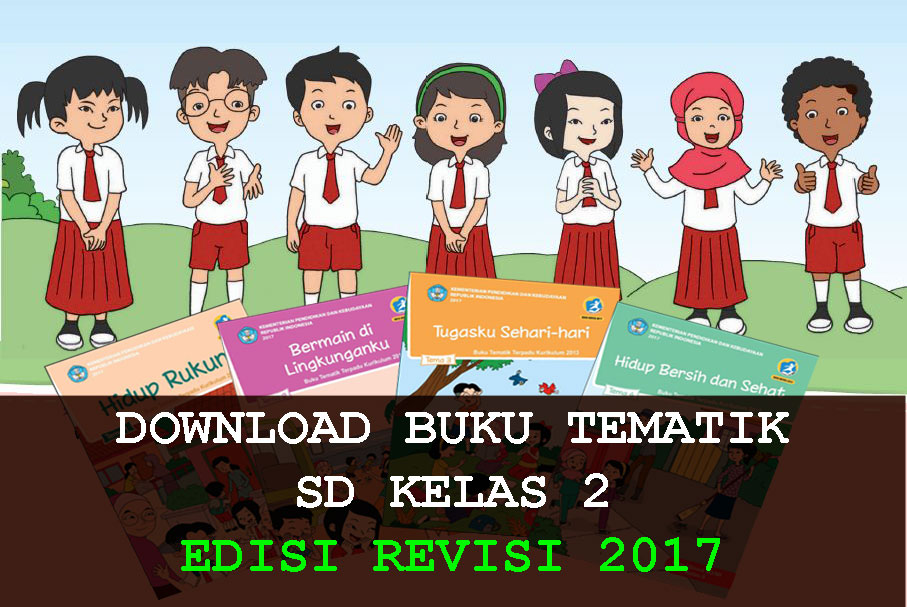 Buku Tema 4 Kelas 2 Revisi 2017
