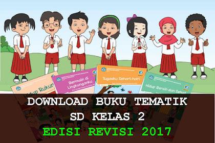 Download Buku Tematik Kelas 2 Revisi 2017 Semester 1 dan 2