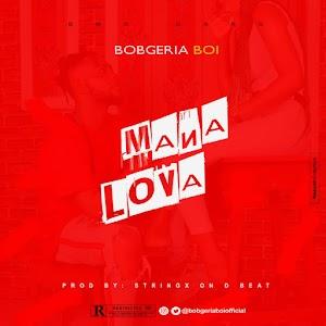 [Music]: Bobgeria Boi - Manalova
