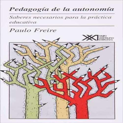 Paulo Freire - Pedagogía de la autonomía