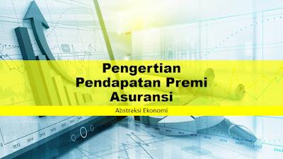 Pengertian Pendapatan Premi Asuransi