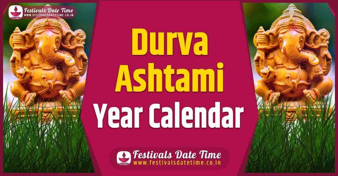 Durva Ashtami Year Calendar, Durva Ashtami Festival Schedule