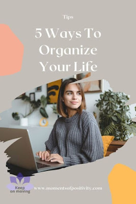 5 Ways To Organize Your Life
