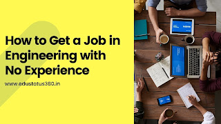 How to Get a  Job in Engineering with No Experience   Easy way to Get job