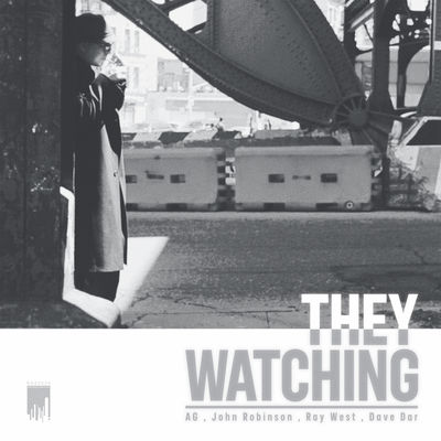 A.G. (D.I.T.C.) & John Robinson - They Watching (EP) - Album Download, Itunes Cover, Official Cover, Album CD Cover