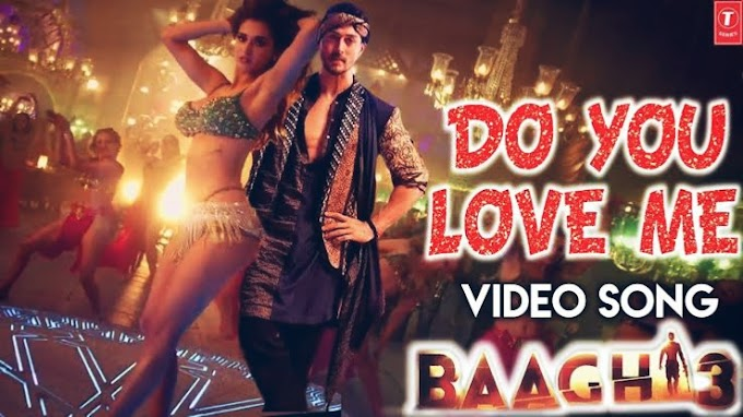 Do you love me song lyrics- Baaghi 3
