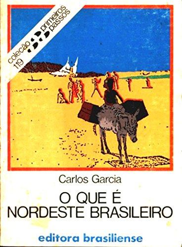O que é nordeste brasileiro Carlos Garcia