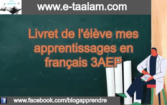 Livret de l'élève mes apprentissages en français 3AEP