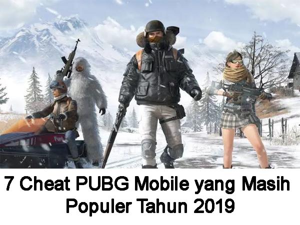 7 Cheat PUBG Mobile Terpopuler Tahun 2019