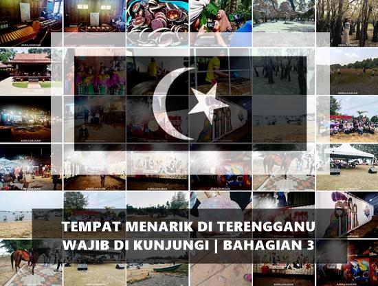 Tempat Menarik di Terengganu Wajib Di Kunjungi | Bahagian 3