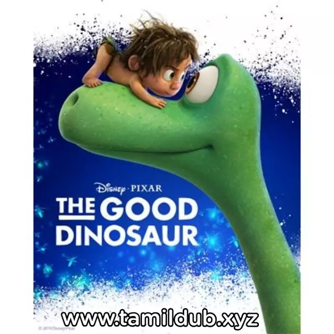 The Good Dinosaur Tamil Dubbed Hollywood Movie Download