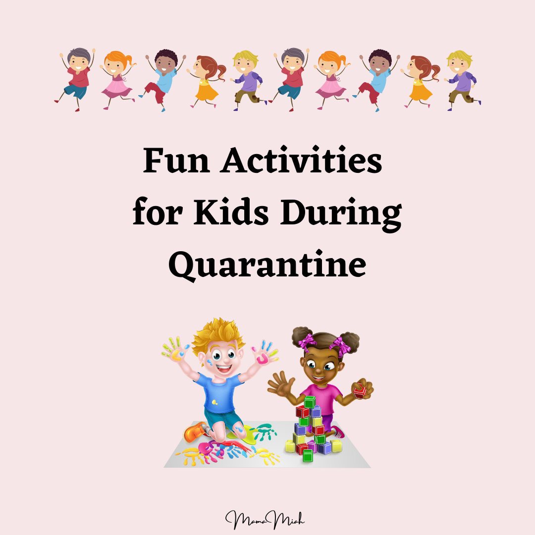 Fun Activities for Kids During Quarantine