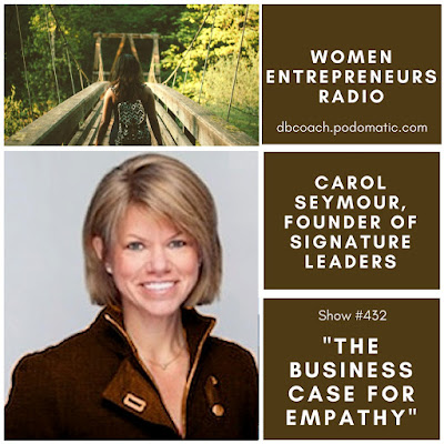 Carol Seymour is an advisor to trace organisation executives to a greater extent than or less the globe Carol Seymour, Founder of Signature Leaders: The Business Case for Empathy on Women Entrepreneurs Radio™