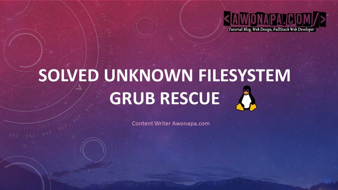 Memperbaiki Linux Unknown Filesystem GRUB Rescue