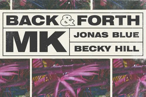MK, Jonas Blue & Becky Hill - Back & Forth - Lirik Lagu Terjemahan