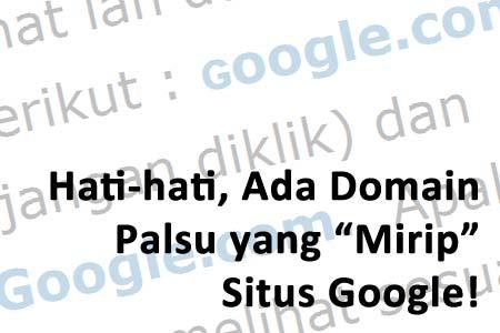 "Awas Situs Palsu Google dengan Alamat yang ""Sama"""