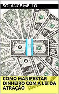 Como Manifestar Dinheiro com a Lei da Atração