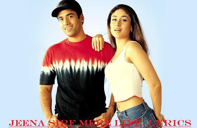 Jeena Sirf Mere Liye Song  Hindi Lyrics – Tushar | kareena