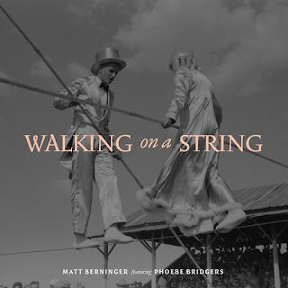 "Matt Berninger featuring Phoebe Bridgers ""Walking On A String"""