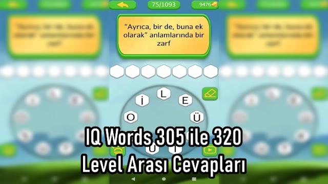 IQ Words 305 ile 320 Level Arasi Cevaplari