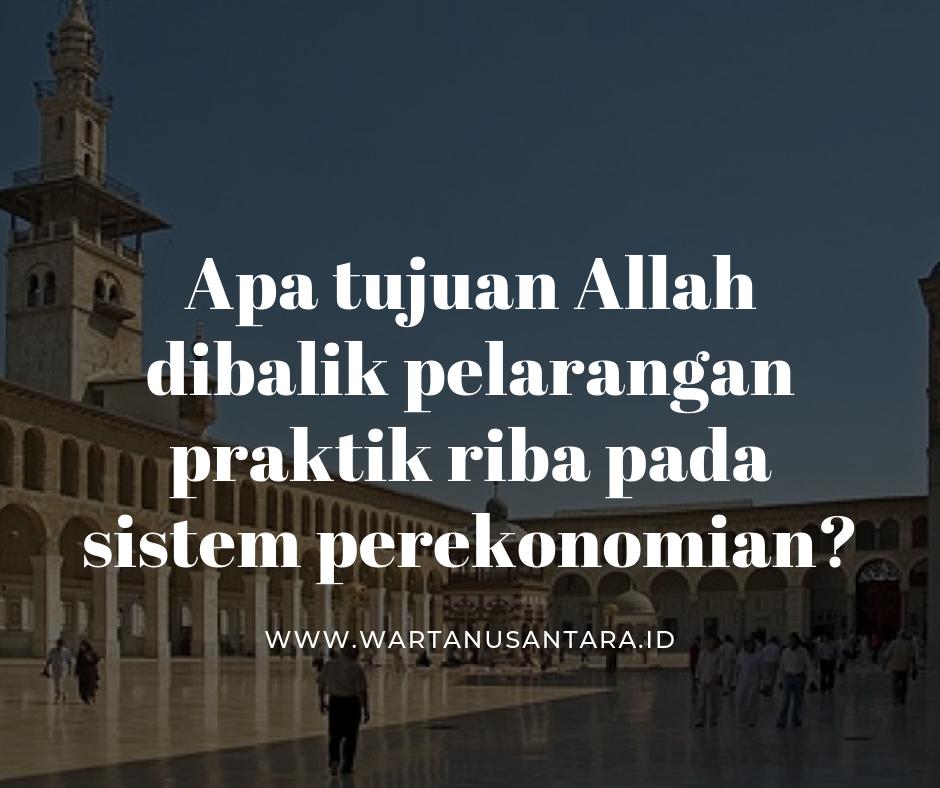 Apa tujuan Allah dibalik pelarangan praktik riba pada sistem perekonomian   Warta Nusantara