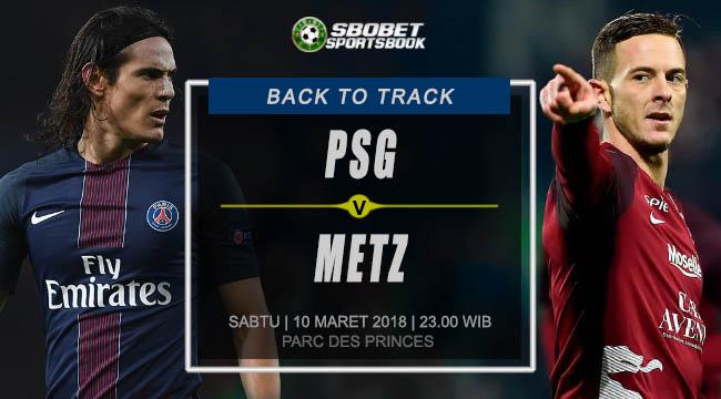 Prediksi PSG vs Metz  League 1 Sabtu, 10 Maret 2018 | 23.00 WIB